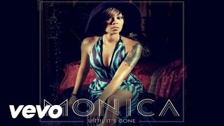 Monica - Until It's Gone (Audio)