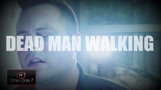 Dead Man Walking | John Tibbs | One One 7 TV