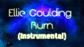 NO COPYRIGHT ║◄ Ellie Goulding BURN [Instrumental] ►