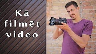 Kā iemācīties filmēt 10 minūtēs?