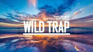 Burak Yeter ft. Danelle Sandoval - Tuesday (Bass boosted)