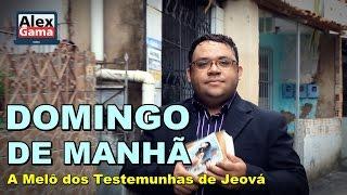 Domingo de manhã - A melô dos Testemunhas de Jeová