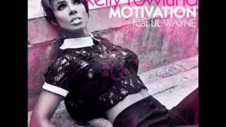 Kelly Rowland - Motivation  ft. Lil Wayne ( NEW SONG 2011 )