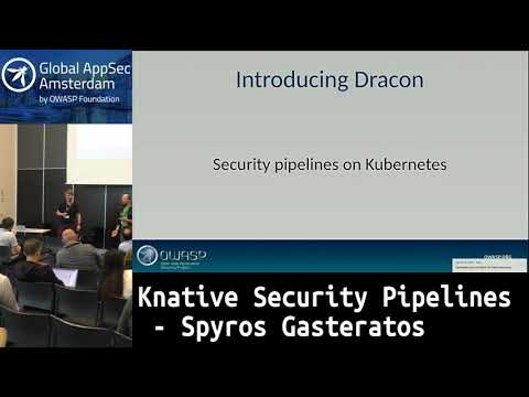 Knative Security Pipelines - Spyros Gasteratos