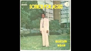 Eliezer Rosa   1979   Sofrer Por Jesus   Basta Que Me Toque Senhor