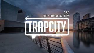 Party Thieves & Lazy Boyz - Rise