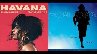 Smooth Criminal in Havana (Michael Jackson/Camila Cabello ft. Young Thug - Mashup)