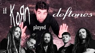 IF THEY PLAYED! / Memq - Be Quiet And Drive (Korn/Deftones Cover)