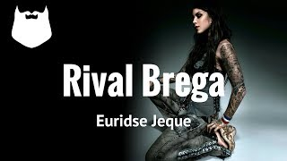 Euridse Jeque - Rival Brega - Kizomba 2017