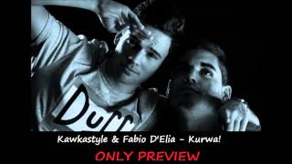 Kawkastyle & Fabio D'Elia - Kurwa! (ONLY PREVIEW)