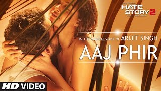 Aaj Phir Video Song | Hate Story 2 | Arijit Singh | Jay Bhanushali | Surveen Chawla width=
