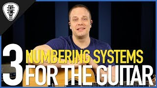 3 Basic Numbering Systems For Guitar - Free Guitar Lesson