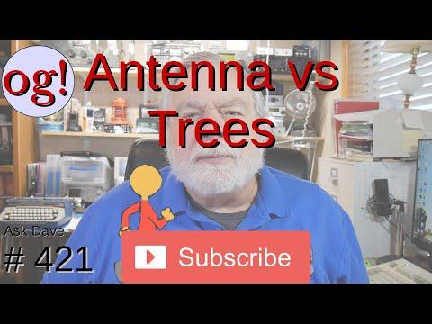 Antennas Vs Trees (#421)