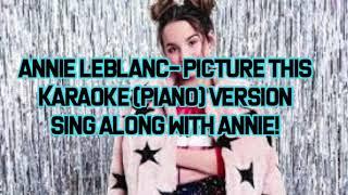 Annie LeBlanc - Picture This (KARAOKE) Piano Version | Bratayley Bites