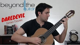 Daredevil: Main Theme - Classical Guitar Cover (Beyond The Guitar)