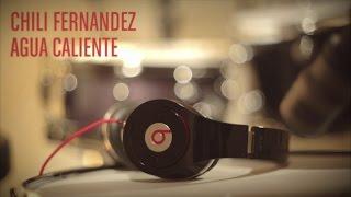 Chili Fernandez - Agua Caliente (Live)
