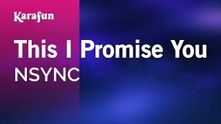 Karaoke This I Promise You - NSYNC * width=