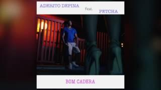 Aderito Depina - Bom Cadera (feat. Petcha)