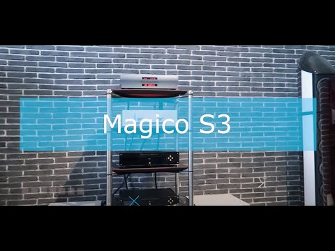Magico S3 MKII - Soundex Virtual Exhibition  #Soundex_exhibition