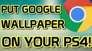 HOW TO PUT CUSTOM WALLPAPER ON YOUR PS4 - USING GOOGLE IMAGES! | AnisGoneCrazy