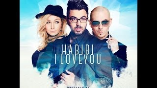 Chawki ft Pitbull & Do - Habibi I love you (Lyric Video)