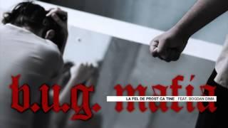 BU G  Mafia   La Fel De Prost Ca Tine feat  Bogdan Dima