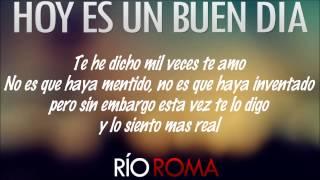 Rio Roma - Hoy Es Un Buen Dia (Con Letra) AUDIO ORIGINAL