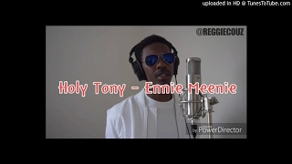 Holy Tony - Ennie Mennie Best Edit