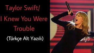 Taylor Swift - I Knew You Were Trouble (Türkçe Alt Yazılı) G. Norton Show Performans