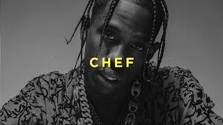 Travis Scott Type Beat 2017 X Drake Type Beat 'Chef' | Free Type Beat 2017 | Instrumental