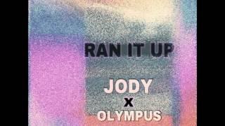 Ran It Up - Jody ft. Olympus (Prod Nish)