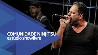 """""""Não aguento mais"""" - Comunidade Nin-Jitsu no Estúdio Showlivre 2017"""