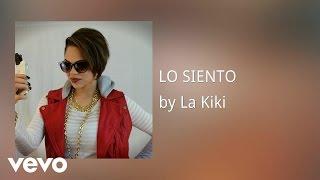 La Kiki - LO SIENTO (AUDIO)