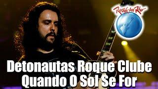 Detonautas Roque Clube - Quando O Sol Se For (Ao Vivo no Rock in Rio)