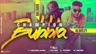 AlBeezy Champion Bubbla Feat. Banton
