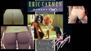 Eric Carmen - Hungry Eyes (Misheard Lyrics)
