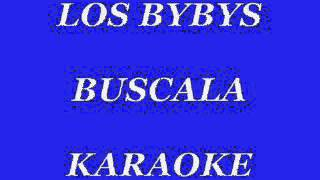 LOS BYBYS BUSCALA KARAOKE