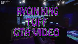 RYGIN KING - TUFF [Official GTA Music Video HD] 2018