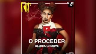 Glória Groove- O Proceder