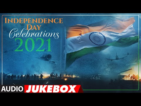 Independence Day Celebrations 2021   Audio Jukebox   Bollywood Independence Day Special Songs