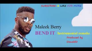 Maleek Berry Bend it Instrumental remake prod by  DonaldD