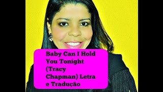 Baby can I hold you ( Letra e Tradução)