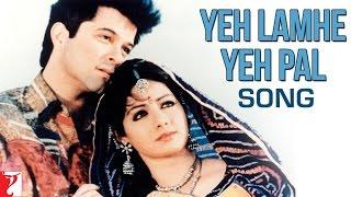 Yeh Lamhe Yeh Pal Song | Lamhe | Anil Kapoor | Sridevi | Hariharan