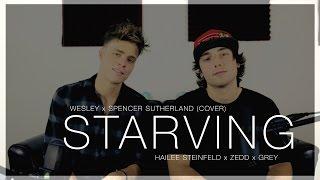 Starving - Hailee Steinfeld, Zedd, Grey (Wesley x Spencer Sutherland Cover)