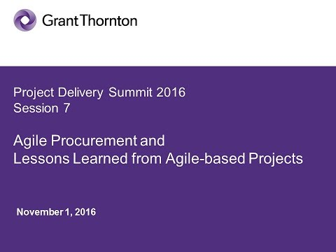 PD2016 S7(Pt 2): Agile Procurement & Lessons Learned from Agile-based Projects  - Grant Thornton
