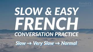 Slow and Easy French Conversation Practice - for ESL Students width=