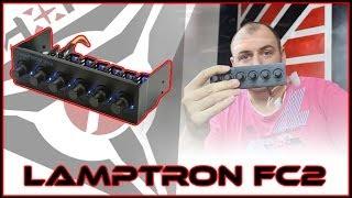 Unboxing / Prvi Pogled / Recenzija / Lamptron FC2