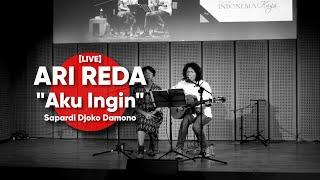ARI REDA - Aku Ingin  - Sapardi Djoko Damono [LIVE]