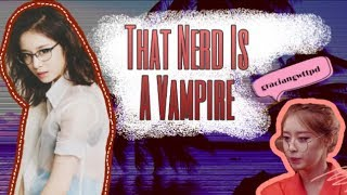 WATTPAD TRAILER: That Nerd Is A Vampire