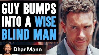 Man Judges Blind Man, Blind Man Helps Him See | Dhar Mann